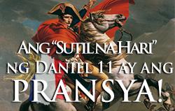 Daniel 11: Ang Sutil na Hari ay ang Pransya!