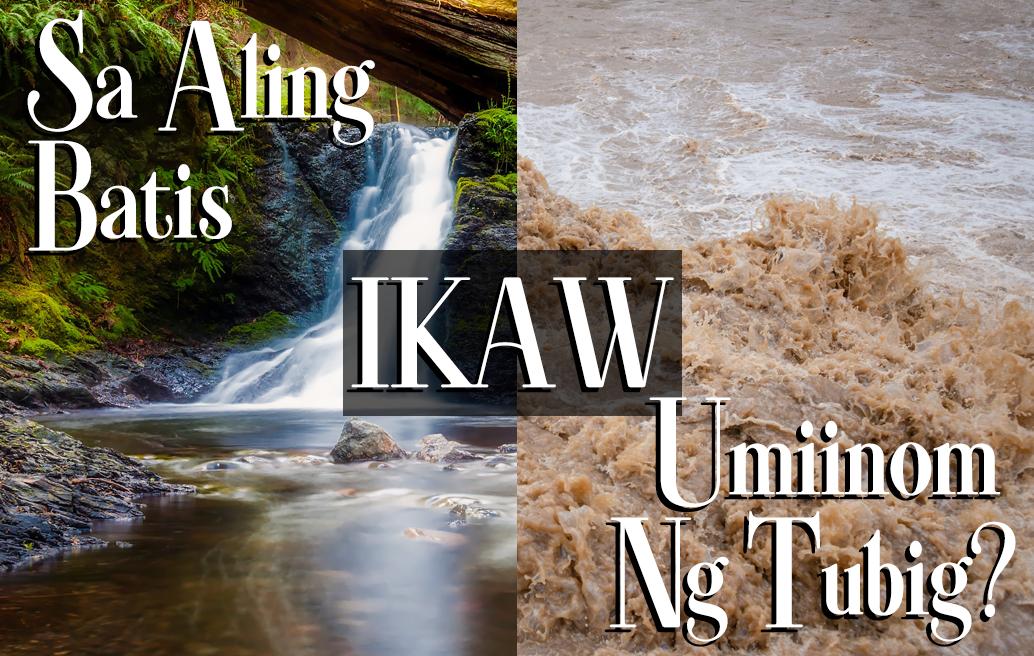 Sa Aling Batis Ikaw Umiinom Ng Tubig?