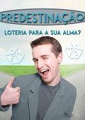 Predestinação: Loteria para a sua alma