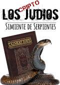 Los Judíos: Simiente de la Serpiente!