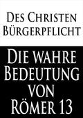 Des Christen Bürgerpflicht: Die wahre Bedeutung von Römer 13