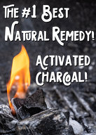 The #1 Best Natural Remedy! Activated Charcoal!