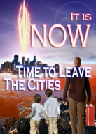 It is NOW Time to Leave the Cities!