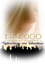 144,000: Nabwiinga wa Yahushua