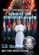 Nous vivons sous le règne du dernier pape : 12 faits que vous devez savoir.