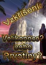 Vzkříšení: Velikonoce? nebo Prvotiny?