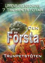Uppenbarelsebokens 7 Trumpetstötar | Den första Trumpetstöten