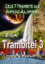 Cele 7 Trambite ale Apocalipsei | Ziua Trambitei 3 loveste pamantul