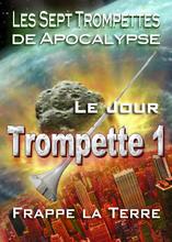 Les Sept Trompettes de l'Apocalypse   Le jour que la Première Trompette Frappe