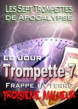 Sept Trompettes de l'Apocalypse | Les Sept Derniers Fléaux du 3e Malheur
