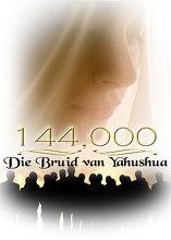 Die 144,000 Die Bruid van Yahushua