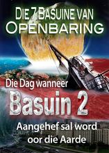 Die 7 Basuine van Openbaring | Die Dag wanneer Basuin 2 oor die Aarde aangehef