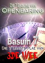 Die 7 Basuine van Openbaring   Die 7 Laaste Plae van die 3de Wee (Basuin 7)