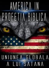 America in Profetia biblica | Uniunea Globala a lui Satana