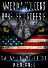 Amerika volgens Bybelse Profesie│Satan se Wêreldse Dienskneg