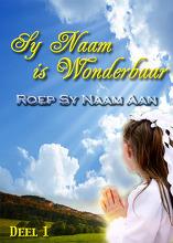 Sy Naam is Wonderbaar | Deel 1 - Roep Sy Naam Aan!