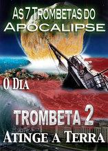 As 7 Trombetas do Apocalipse | O Dia que a Segunda Trombeta atinge a Terra