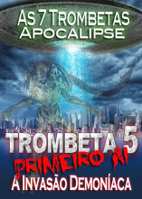 As 7 Trombetas do Apocalipse | A Invasão Demoníaca do Primeiro Ai (Quinta Trombeta)