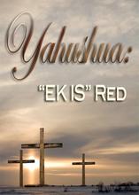 Sy Naam Is Wonderbaar   Deel 3 - Yahushua: 'EK IS' Red