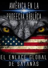 América En La Profecía Bíblica   El Enlace Global de Satanás
