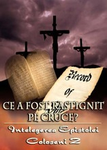 Ce a fost Rastignit pe Cruce? | Intelegerea epistolei Coloseni 2