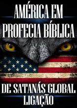 América em Profecia Bíblica | de Satanás global Ligação