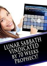 Lunar Sabbath Vindicated by 70 Weeks Prophecy!