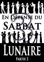 En Défense du Sabbat Lunaire | Partie 3