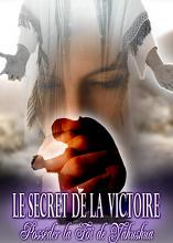 Le Secret de la Victoire: Posséder la Foi de Yahushua