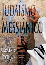 Judaísmo Messiânico : Uma Crescente Decepção