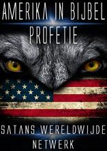 Amerika in Bijbel Profetie | Satans Wereldwijde Netwerk