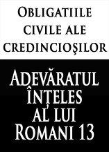 Obligatiile civile ale credincioşilor: Adevăratul înţeles al lui Romani 13