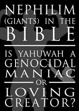 Nephilim (Giants) in the Bible: Is Yahuwah a Genocidal Maniac or a Loving Creator?