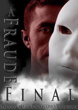 A Fraude Final: Satanás aparecendo como Yahushua!