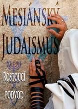 Mesiánský Judaismus: Rostoucí podvod