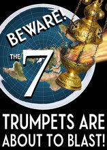 Beware! The 7 Trumpets are About to Blast!