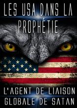 Les USA dans la Prophétie Biblique | L'agent de Liaison Globale de Satan