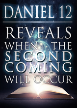 Daniel 12 Reveals When the Second Coming Will Occur!