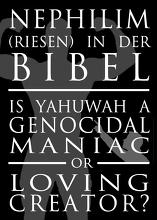 Verrückter Völkermörder oder liebender Schöpfer: Eine Untersuchung der Nephilim in der Bibel!
