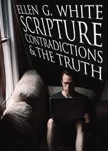 Ellen G. White Scripture Contradictions & the Truth