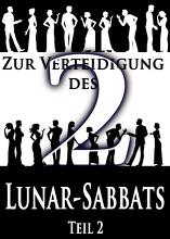 Zur Verteidigung des Lunar-Sabbats | Teil 2