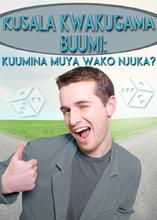 Kusalilwa Kugeme Buumi: Kuumina Muya Wako Njuka