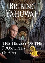 Bribing Yahuwah: The Heresy of the Prosperity Gospel