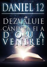 Daniel 12 Dezvăluie când va fi a Doua Venire!