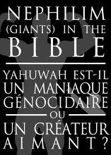 Maniaque Génocidaire ou Créateur Aimant? Explorer la Controverse Nephilim!