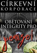 Církevní korporace: Obětování integrity pro peníze!