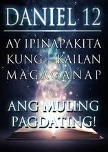 Ang Daniel 12 Ay Ipinapakita Kung Kailan Magaganap Ang Muling Pagdating!