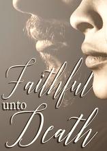 Michael Sattler: Faithful unto Death