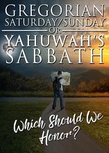 Gregorian Saturday/Sunday or Yahuwah's Sabbath: Which should we honor?
