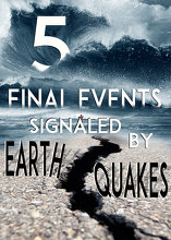 5 Final Events Signaled by Earthquakes